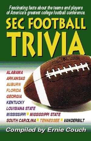 SEC Football Trivia【電子書籍】[ Ernie Couch ]