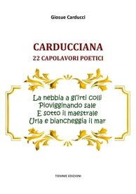 Carducciana22 capolavori poetici【電子書籍】[ Giosue Carducci ]