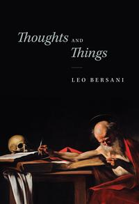 Thoughts and Things【電子書籍】[ Leo Bersani ]