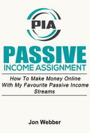 Passive Income Assignment: Work From Home: How To Make Money Online With My Favourite Passive Income Streams…