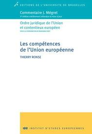 Les comp?tences de l'Union europ?enneOrdre juridique de l'Union et contentieux europ?en【電子書籍】[ Thierry Ronse ]