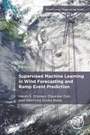 Supervised Machine Learning in Wind Forecasting and Ramp Event Prediction