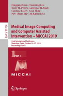 Medical Image Computing and Computer Assisted Intervention ? MICCAI 2019