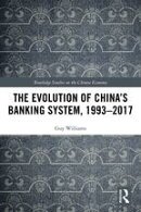 The Evolution of China's Banking System, 1993?2017