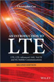 An Introduction to LTELTE, LTE-Advanced, SAE, VoLTE and 4G Mobile Communications【電子書籍】[ Christopher Cox ]