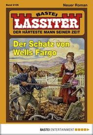 Lassiter - Folge 2105Der Schatz von Wells Fargo【電子書籍】[ Jack Slade ]