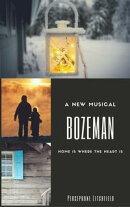 Bozeman: A Musical