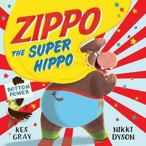 Zippo the Super Hippo【電子書籍】[ Kes Gray ]