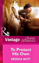 To Protect His Own (Mills & Boon Vintage Superromance) (Single Father, Book 11)