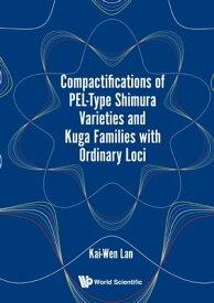 Compactifications of PEL-Type Shimura Varieties and Kuga Families with Ordinary Loci【電子書籍】[ Kai-Wen Lan ]