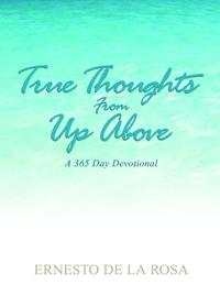 TrueThoughtsfromUpAbove:A365-DayDevotional