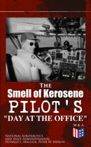 "The Smell of Kerosene: Pilot's ""Day at the Office"""