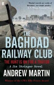 The Baghdad Railway Club【電子書籍】[ Andrew Martin ]