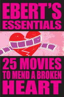 25 Movies to Mend a Broken Heart: Ebert's Essentials