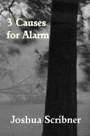 3 Causes for Alarm