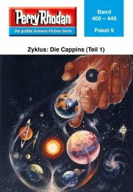 Perry Rhodan-Paket 9: Die Cappins (Teil 1) Perry Rhodan-Heftromane 400 bis 449【電子書籍】