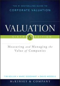 ValuationMeasuring and Managing the Value of Companies【電子書籍】[ Tim Koller ]