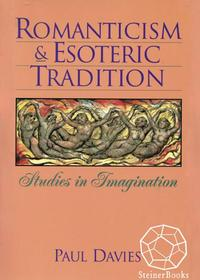 Romanticism and Esoteric Tradition: Studies in Imagination【電子書籍】[ Paul Davies ]
