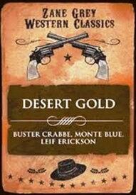 Desert Gold【電子書籍】[ Zane Grey ]
