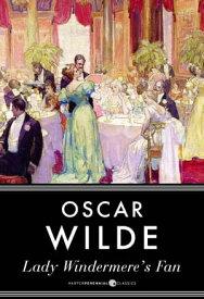 Lady Windermere's Fan【電子書籍】[ Oscar Wilde ]