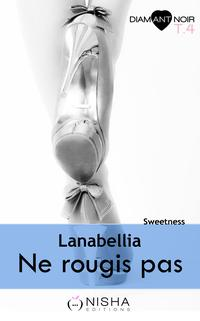 Ne rougis pas Sweetness - tome 4【電子書籍】[ Lanabellia ]
