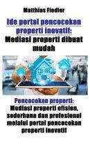 Ide portal pencocokan properti inovatif: Mediasi properti dibuat mudah: Pencocokan properti