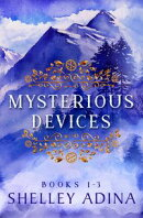 Mysterious Devices Books 1-3