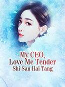 My CEO, Love Me Tender