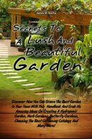 Secrets To A Lush And Beautiful Garden