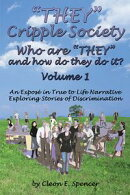 """THEY"" Cripple Society Who are ""THEY"" and how do they do it? Volume 1: An Expose in True to Life Narrative E…"
