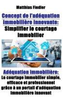 Concept de l'adéquation immobilière innovante : Simplifier le courtage immobilier: Adéquation immobilière