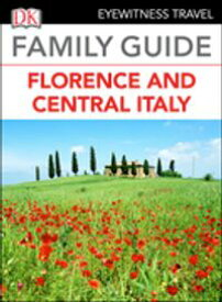 Family Guide Florence and Central Italy【電子書籍】[ DK Travel ]