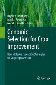 Genomic Selection for Crop Improvement New Molecular Breeding Strategies for Crop Improvement【電子書籍】