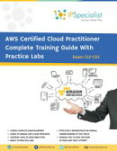 AWS Cloud Practitioner Complete Training Guide With Practice Labs