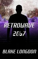 Retrowave 2067: A Virtual Reality Adventure