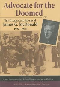 AdvocatefortheDoomedTheDiariesandPapersofJamesG.McDonald,1932-1935