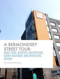 ?A Bermondsey Street TourGreat Food, Beautiful Architecture, Quirky Boutiques, and Interesting History【電子書籍】[ Green Travel Guide ]