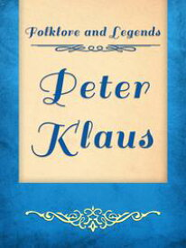 Peter Klaus【電子書籍】[ Folklore and Legends ]