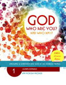 God Who Are You? And Who Am I? Knowing and Experiencing God by His Hebrew Names: Leaving Bondage
