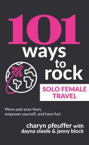 101 Ways to Rock Solo Female Travel