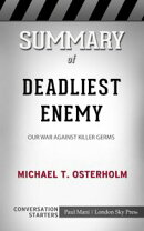 Summary of Deadliest Enemy: Our War Against Killer Germs by Michael T. Osterholm: Conversation Starters