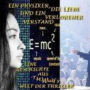 Ein Physiker, die Liebe und ein verlorener Verstand