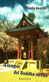 Il tempio del Buddha sereno【電子書籍】[ Nicola Gentile ]
