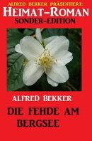 Heimat-Roman Sonder-Edition - Die Fehde am Bergsee