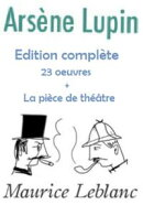 Arsène Lupin : Intégral (23 oeuvres)