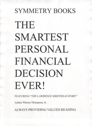 The Smartest Personal Financial Decision Ever!【電子書籍】[ Warren Thompson Jr ]