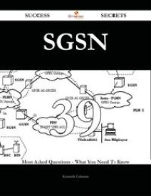 SGSN 39 Success Secrets - 39 Most Asked Questions On SGSN - What You Need To Know【電子書籍】[ Kenneth Coleman ]