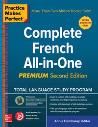 Practice Makes Perfect: Complete French All-in-One, Premium Second Edition【電子書籍】[ Annie Heminway ]