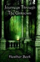 Journeys Through The Unknown