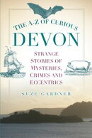 The A-Z of Curious Devon